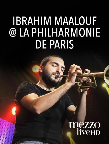 Mezzo Live HD - Ibrahim Maalouf @ la Philharmonie de Paris