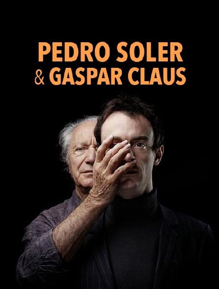 Pedro Soler et Gaspar Claus