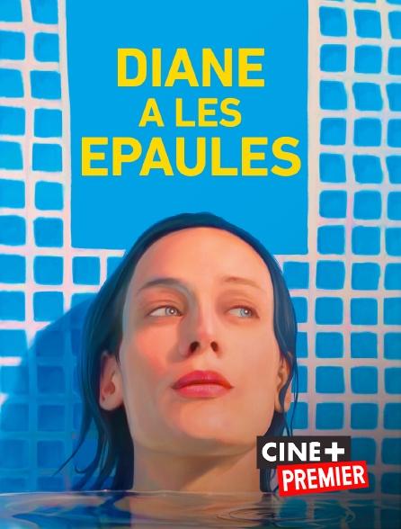 Ciné+ Premier - Diane a les épaules