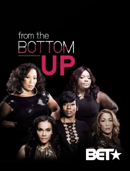 BET - From the Bottom Up