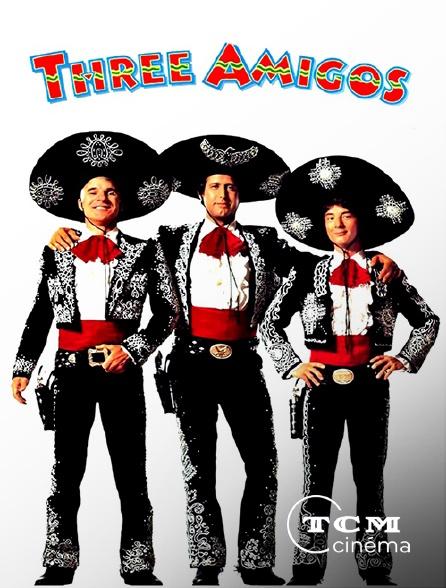 TCM Cinéma - Trois Amigos