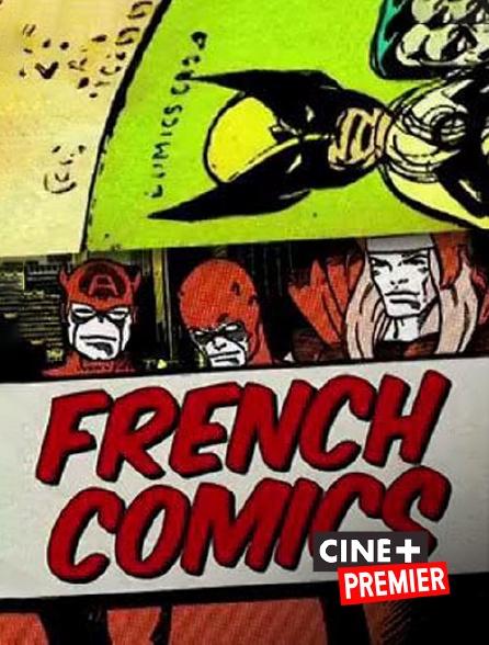 Ciné+ Premier - French Comics : les super-héros dans l'Hexagone