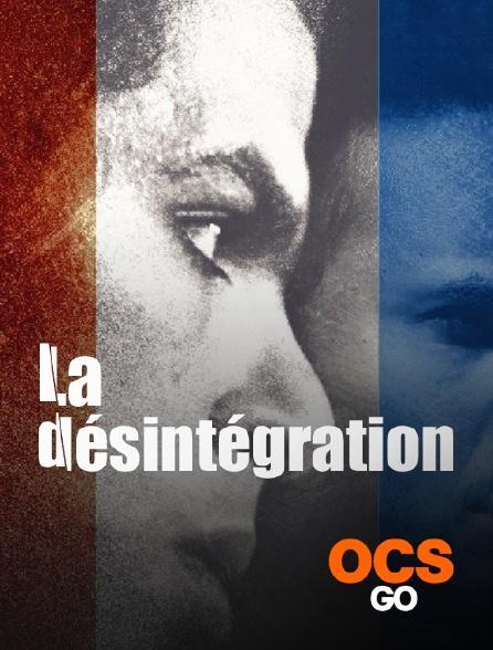 OCS Go - La désintégration
