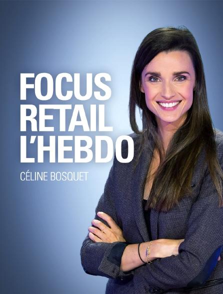 Focus Retail L'hebdo