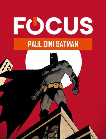 Focus - Paul Dini Batman