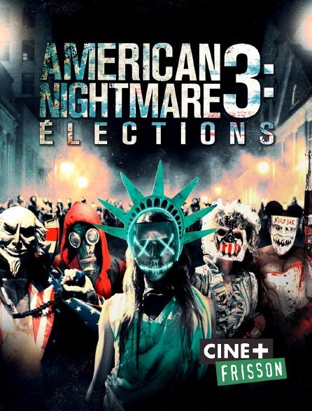 Ciné+ Frisson - American Nightmare 3 : élections