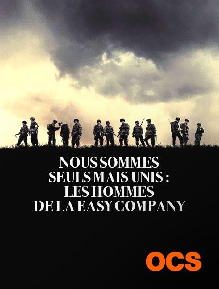 OCS - Nous sommes seuls mais unis : Les hommes de la Easy Company