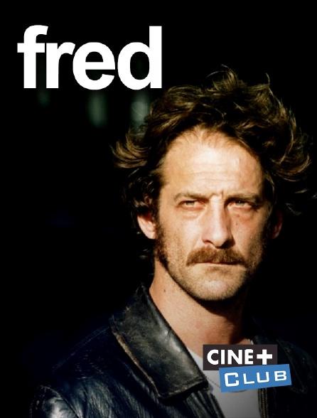 Ciné+ Club - Fred