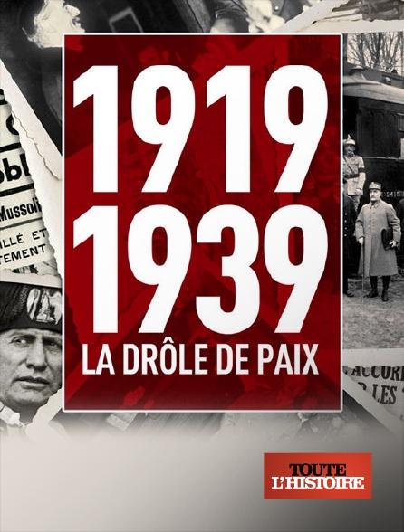 Toute l'histoire - 1919-1939 : la drôle de paix