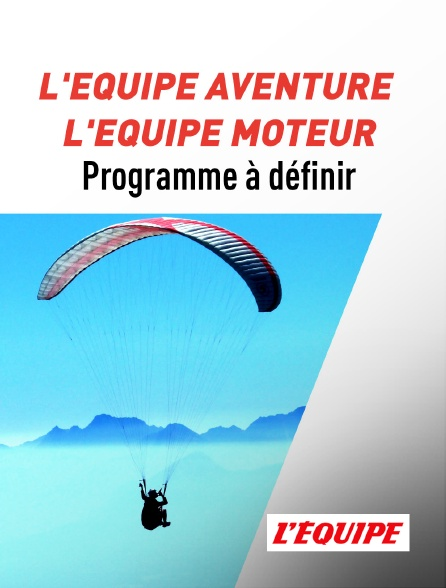 L'Equipe - L'Équipe aventure ou L'Équipe moteur