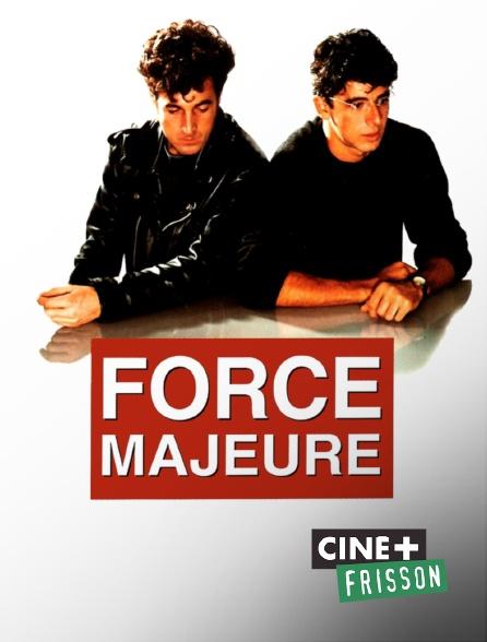 Ciné+ Frisson - Force majeure