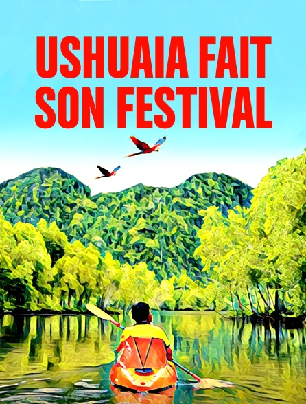 Ushuaia fait son festival