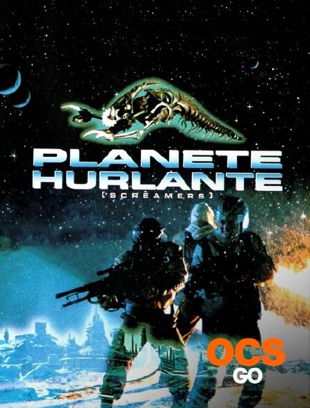 OCS Go - Planète hurlante