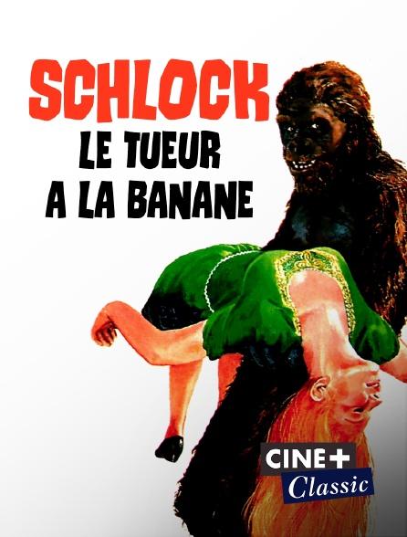Ciné+ Classic - Schlock, le tueur à la banane