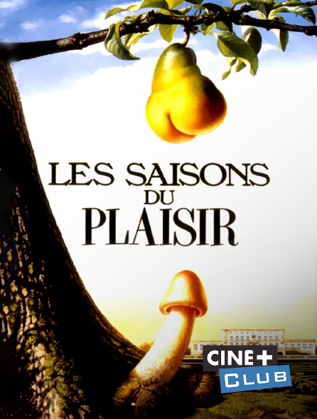 Ciné+ Club - Les saisons du plaisir