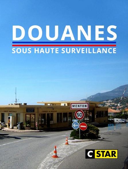 CSTAR - Douanes sous haute surveillance