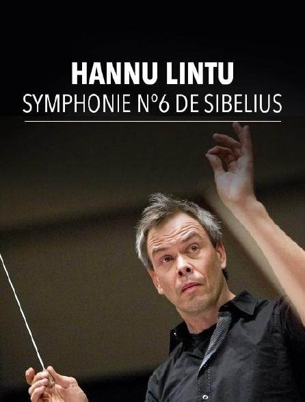 Hannu Lintu dirige la Symphonie n°6 de Sibelius