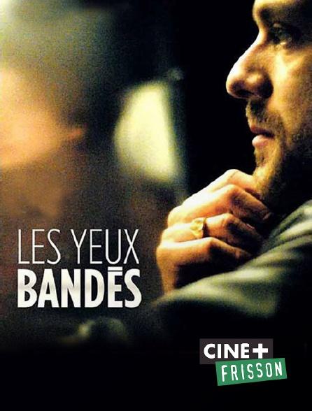 Ciné+ Frisson - Les yeux bandés