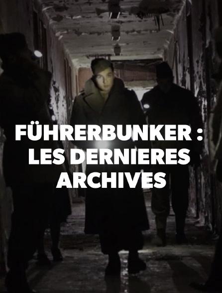 Führerbunker : les dernières archives