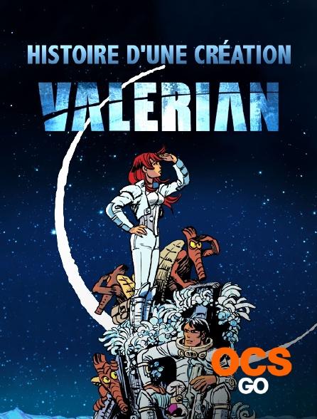 OCS Go - Valérian, histoire d'une création
