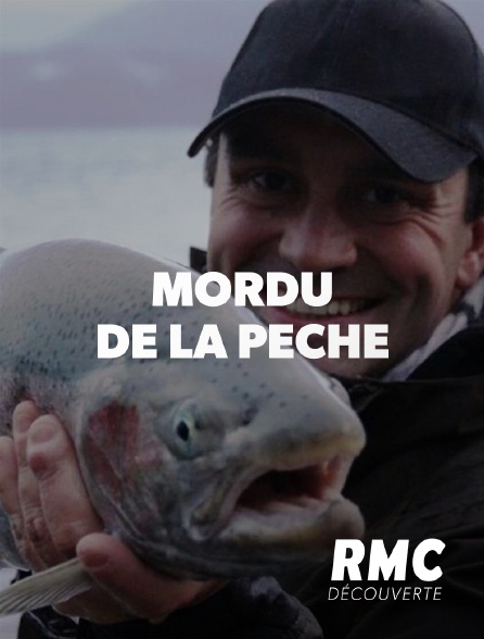 RMC Découverte - Mordu de la pêche