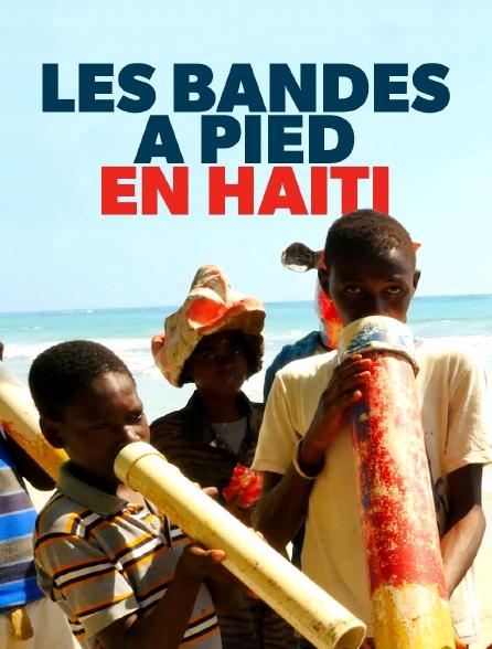 Les bandes à pied en Haïti
