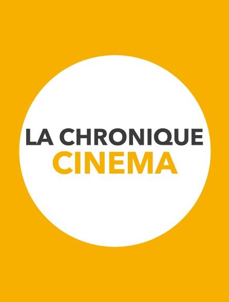 La chronique cinéma
