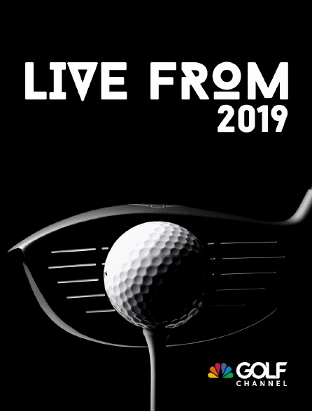 Golf Channel - Live From 2019