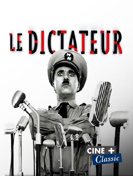 Ciné+ Classic - Le dictateur