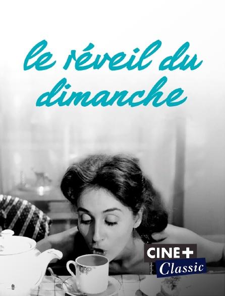 Ciné+ Classic - Le réveil du dimanche