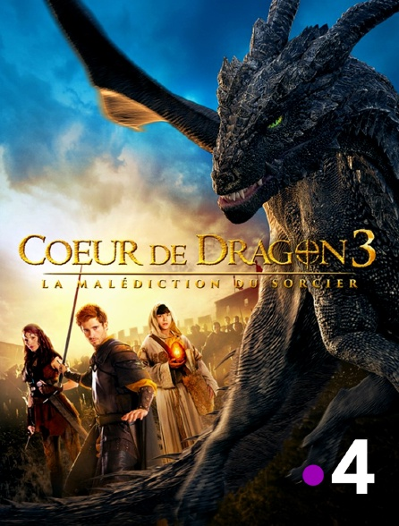 France 4 - Coeur de dragon 3 : la malédiction du sorcier