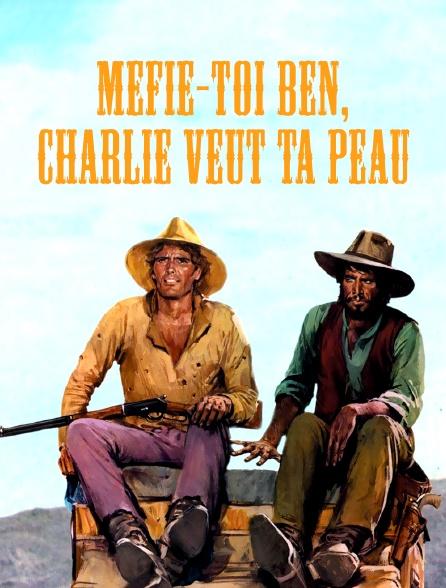 Méfie-toi Ben, Charlie veut ta peau