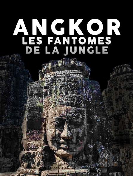 Angkor, les fantômes de la jungle