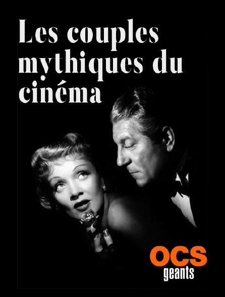 OCS Géants - Les couples mythiques du cinéma