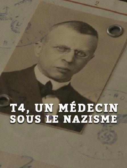 T4, un médecin sous le nazisme