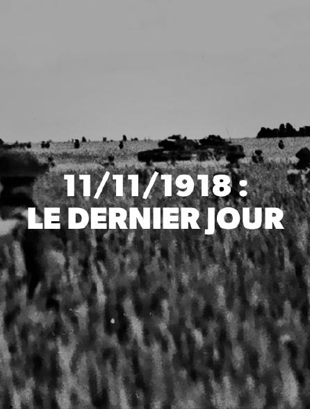 11/11/1918 : le dernier jour