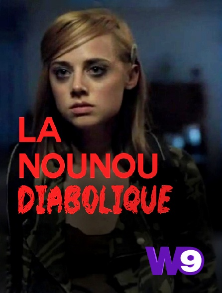 W9 - La nounou diabolique