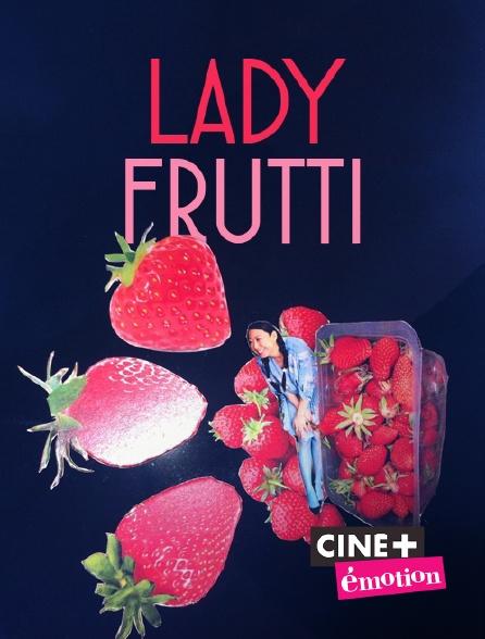 Ciné+ Emotion - Lady Frutti
