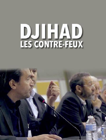 Djihad, les contre-feux