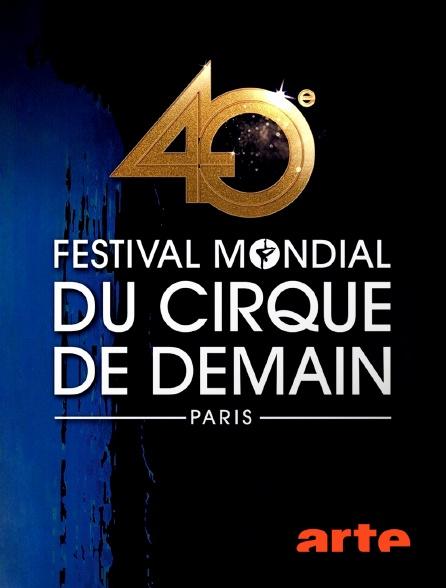 Arte - 40e Festival mondial du cirque de demain