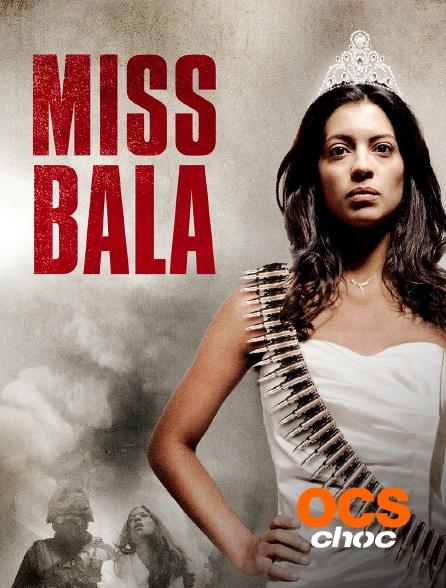 OCS Choc - Miss Bala