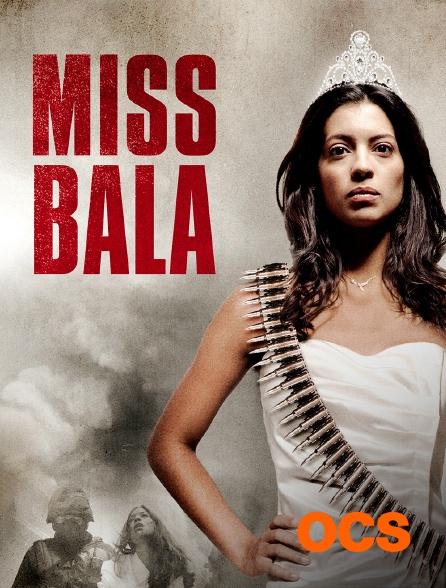 OCS - Miss Bala