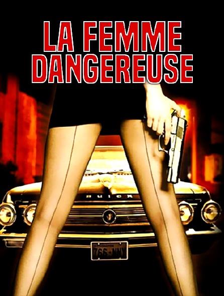 La femme dangereuse