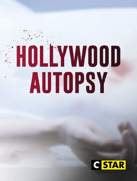 CSTAR - Hollywood Autopsy