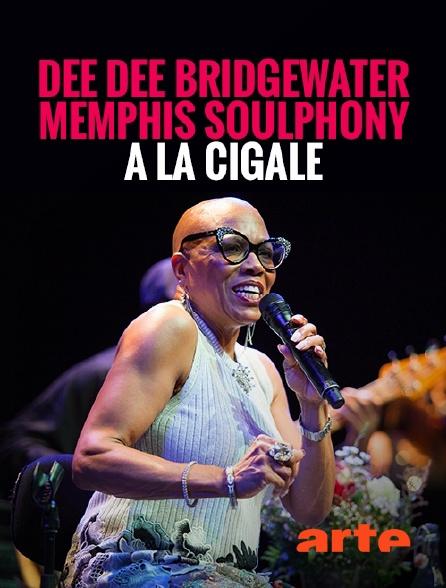 Arte - Dee Dee Bridgewater & Memphis Soulphony à la Cigale