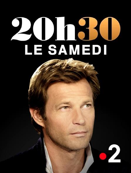 France 2 - 20h30 le samedi