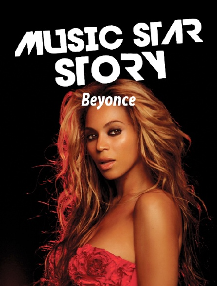 Music Star Story : Beyonce