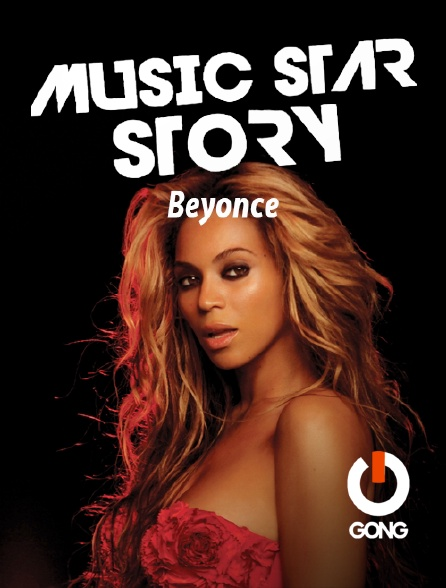 GONG - Music Star Story : Beyonce