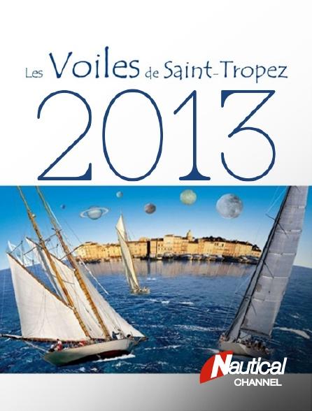 Nautical Channel - Les Voiles de Saint-Tropez 2013
