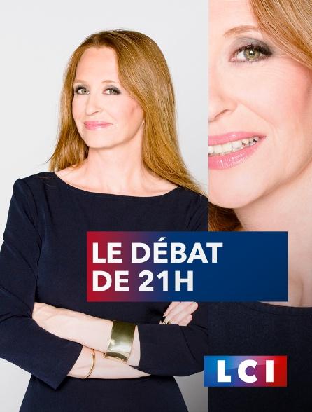 LCI - Le débat de 21h